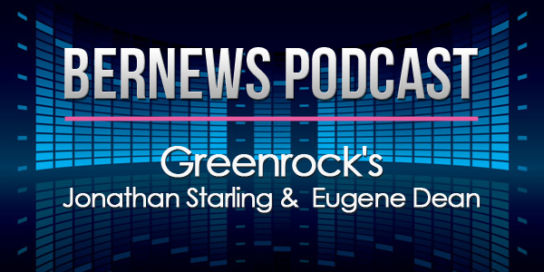 Bernews Podcast with Greenrock's Jonathan Starling