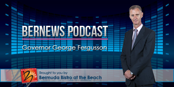 Bernews Podcast with Governor George Fergusson Bermuda Bistro at the Beach TC July 24 2016
