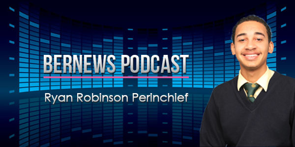 Bernews Podcast with Ryan Robinson Perinchief 2