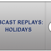 Webcast Replays: Holidays
