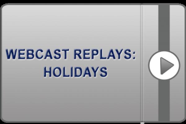 Webcast Replays: Holidays