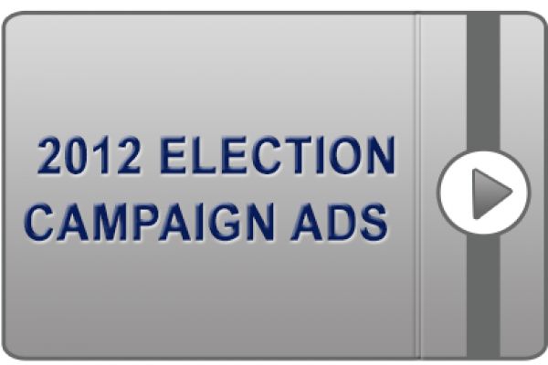 2012 Election Campaign Ads