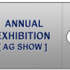 Annual Exhibition [Ag Show]